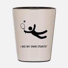 Tennis Funny My Own Stunts Shot Glass