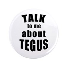 "Talk To Me About Tegus 3.5"" Button"