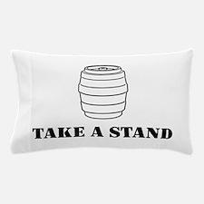 Take A Stand Pillow Case