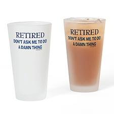 Retired Humor Drinking Glass
