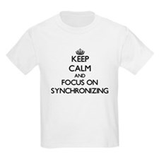Keep Calm and focus on Synchronizing T-Shirt