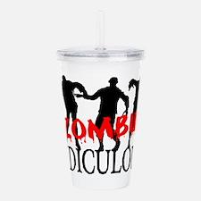 Zombie Ridiculous Acrylic Double-wall Tumbler