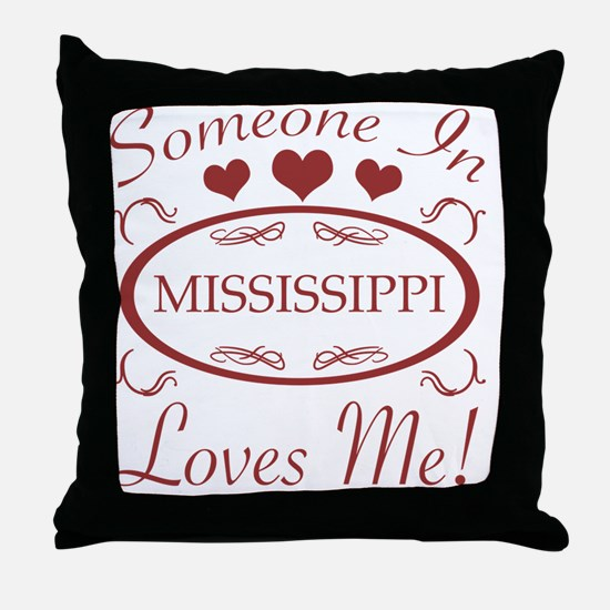 Somebody In Mississippi Loves Me Throw Pillow