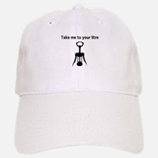 Take me to your litre Baseball Baseball Baseball Cap