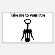Take me to your litre Decal