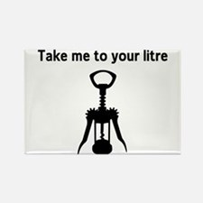 Take me to your litre Magnets