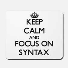 Keep Calm and focus on Syntax Mousepad