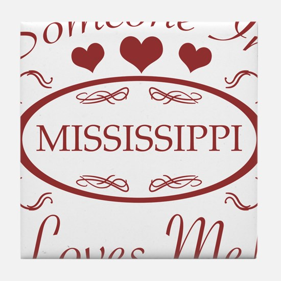 Somebody In Mississippi Loves Me Tile Coaster
