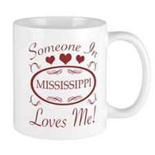 Somebody In Mississippi Loves Me Mugs