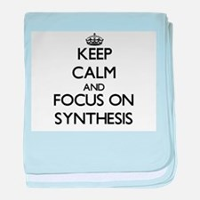 Keep Calm and focus on Synthesis baby blanket