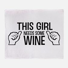 This Girl Needs Some Wine Throw Blanket