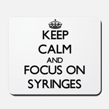 Keep Calm and focus on Syringes Mousepad