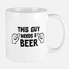 This Guy Needs A Beer Mugs