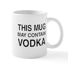 This Mug May Contain Vodka Mugs