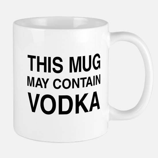 This Mug May Contain Vodka Mugs