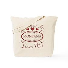 Somebody In Montana Loves Me Tote Bag