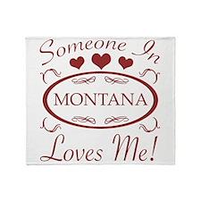 Somebody In Montana Loves Me Throw Blanket