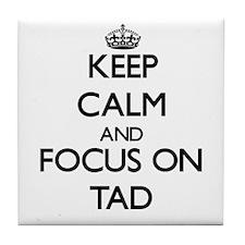 Keep Calm and focus on Tad Tile Coaster