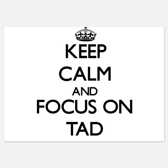 Keep Calm and focus on Tad Invitations