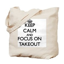 Keep Calm and focus on Takeout Tote Bag