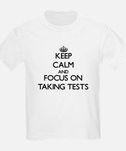 Keep Calm and focus on Taking Tests T-Shirt