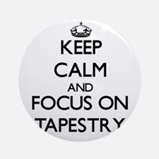 Keep Calm and focus on Tapestry Ornament (Round)