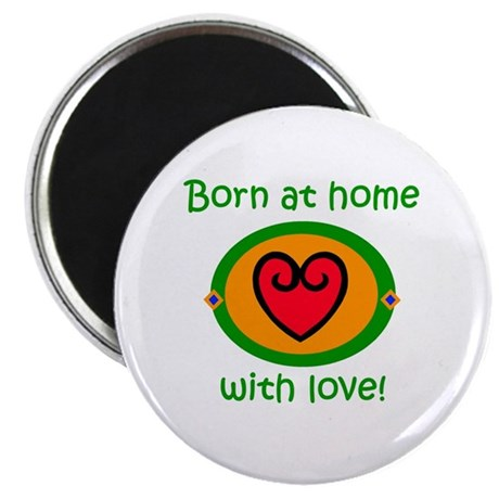"""Born at home with love 2.25"""" Magnet (10 pack)"""