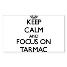Keep Calm and focus on Tarmac Decal