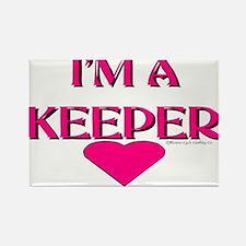 I'M A KEEPER Rectangle Magnet