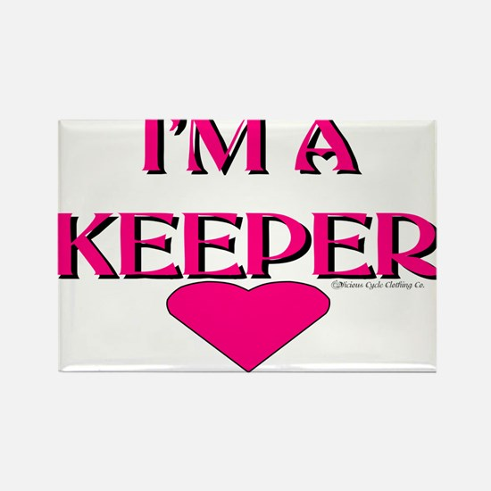 I'M A KEEPER Rectangle Magnet