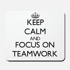 Keep Calm and focus on Teamwork Mousepad