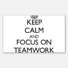 Keep Calm and focus on Teamwork Decal