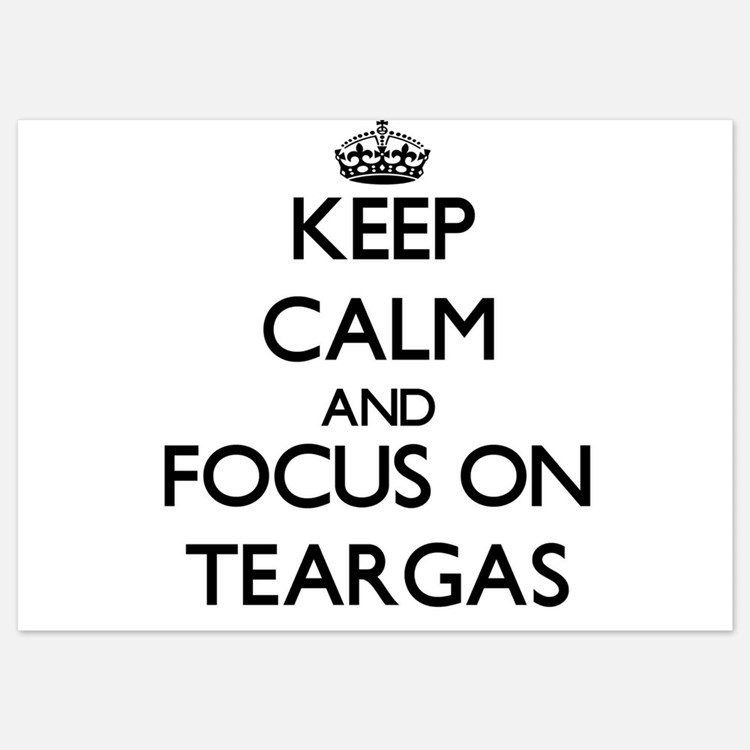Keep Calm and focus on Teargas Invitations