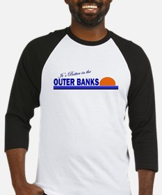 Its Better in the Outer Banks Baseball Jersey