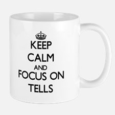 Keep Calm and focus on Tells Mugs