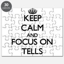 Keep Calm and focus on Tells Puzzle