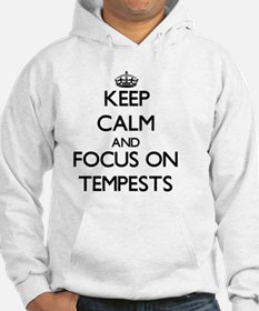Keep Calm and focus on Tempests Hoodie