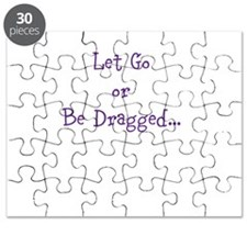 Let Go or Be Dragged.. Puzzle