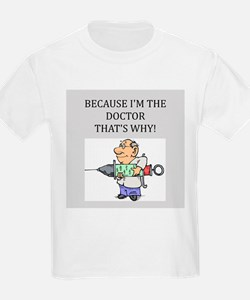 because im the doctor gifts apparel T-Shirt