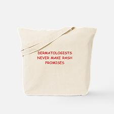 dermatology joke Tote Bag