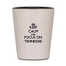 Keep Calm and focus on Tennessee Shot Glass