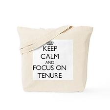 Keep Calm and focus on Tenure Tote Bag
