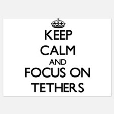 Keep Calm and focus on Tethers Invitations