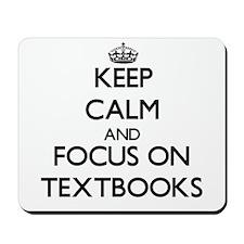 Keep Calm and focus on Textbooks Mousepad