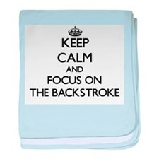Keep Calm and focus on The Backstroke baby blanket