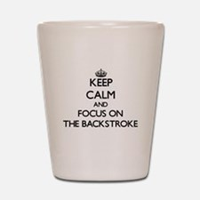 Keep Calm and focus on The Backstroke Shot Glass