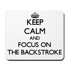 Keep Calm and focus on The Backstroke Mousepad