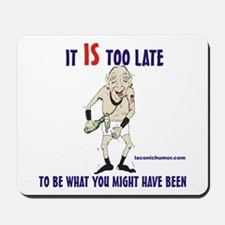 Too late GOnzo Mousepad