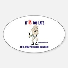 Too late GOnzo Oval Decal