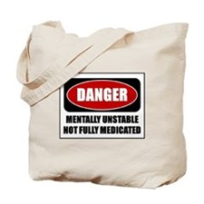 Mentally Unstable Sign Tote Bag